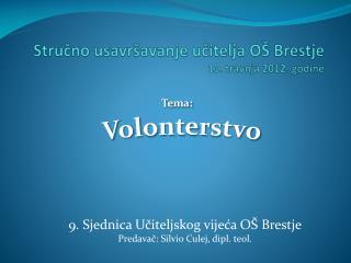 Stručno usavršavanje učitelja OŠ Brestje  10. travnja 2012. godine