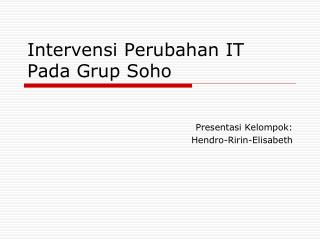 Intervensi Perubahan IT Pada Grup Soho