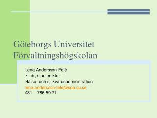G teborgs Universitet F rvaltningsh gskolan