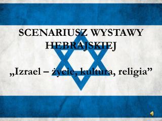 """SCENARIUSZ WYSTAWY HEBRAJSKIEJ """"Izrael – życie, kultura, religia"""""""