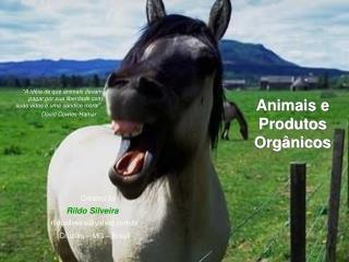 Animais e Produtos Orgânicos