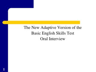 The New Adaptive Version of the  Basic English Skills Test Oral Interview
