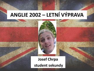 ANGLIE 2002 – LETNÍ VÝPRAVA