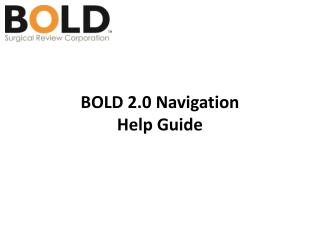 BOLD 2.0 Navigation Help Guide