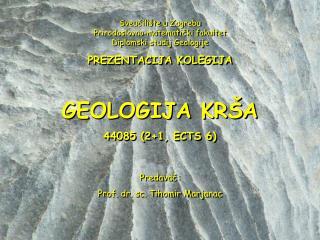 Sveučilište u Zagrebu Prirodoslovno-matematički fakultet Diplomski studij Geologije