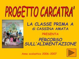 LA CLASSE PRIMA A di CASSINA AMATA PRESENTA PERCORSO SULL'ALIMENTAZIONE