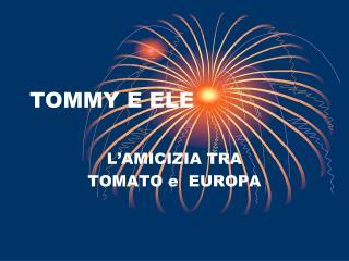 TOMMY E ELE