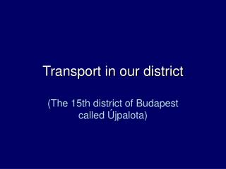 Transport in our district