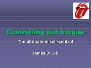 Controlling our tongue