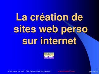 La cr�ation de  sites web perso sur internet