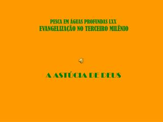 PESCA EM ÁGUAS PROFUNDAS LXX EVANGELIZAÇÃO NO TERCEIRO MILÊNIO