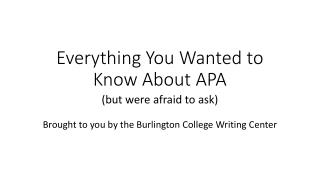 Everything You Wanted to Know About APA