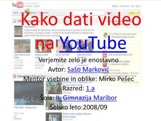 Kako dati video na  YouTube