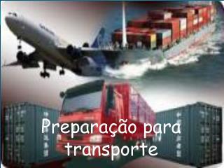 Preparação para transporte
