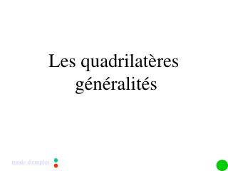 Les quadrilatères  généralités