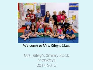 Welcome to Mrs. Riley's Class