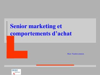 Senior marketing et comportements d'achat