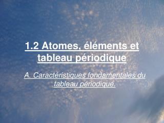 1.2 Atomes, �l�ments et tableau p�riodique