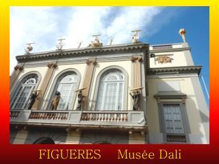 FIGUERES    Musée Dali