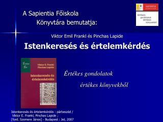 Viktor Emil  Frankl  és  Pinchas Lapide Istenkeresés és értelemkérdés