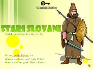 STARI  SLOVANI