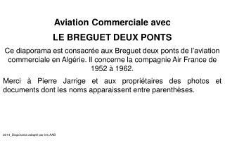 Aviation Commerciale avec LE BREGUET DEUX PONTS