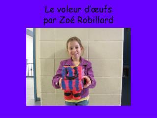 Le voleur d'œufs par Zoé Robillard
