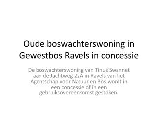 Oude boswachterswoning in Gewestbos Ravels in concessie
