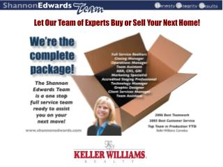 Let Our Team of Experts Buy or Sell Your Next Home