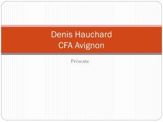 Denis Hauchard CFA Avignon