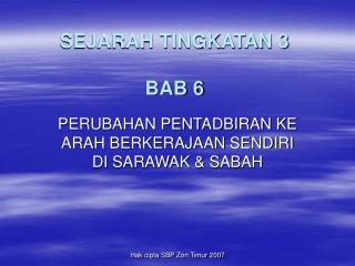 SEJARAH TINGKATAN 3  BAB 6