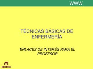 T�CNICAS B�SICAS DE ENFERMER�A