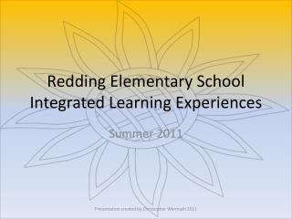 Redding Elementary School Integrated Learning Experiences