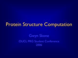Protein Structure Computation
