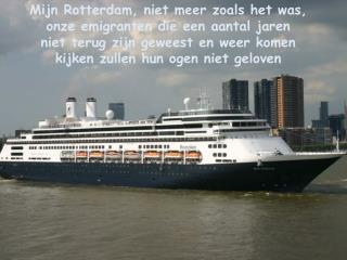 Mijn Rotterdam, niet meer zoals het was, onze emigranten die een aantal jaren