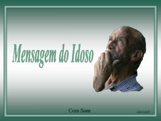 Mensagem do Idoso