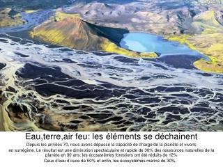 Eau,terre,air feu: les éléments se déchainent