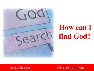 How can I find God?
