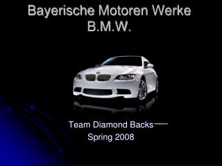 Bayerische Motoren Werke B.M.W.