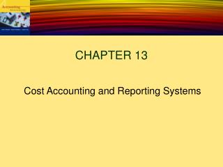 Cost Accounting and Reporting Systems