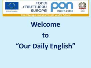 """Welcome to """" Our Daily  English"""""""