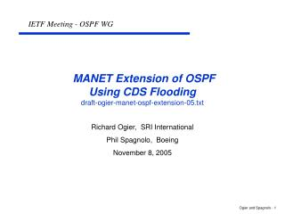 MANET Extension of OSPF  Using CDS Flooding draft-ogier-manet-ospf-extension-05.txt