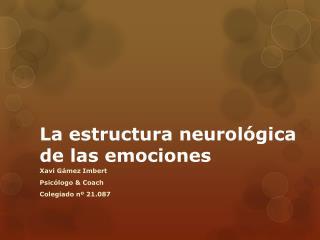 La estructura neurológica de las emociones