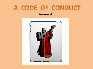 A  CODE  OF  CONDUCT