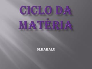 CICLO DA MAT�RIA