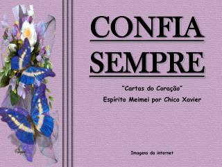 CONFIA SEMPRE