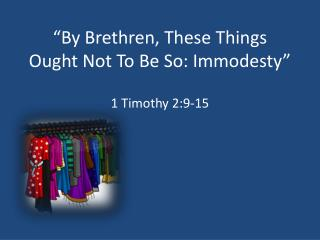 �By Brethren, These Things Ought Not To Be So: Immodesty�