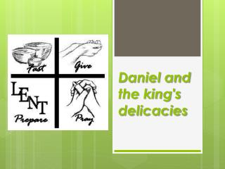 Daniel and the king's  delicacies