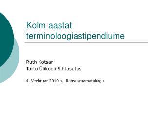 Kolm aastat terminoloogiastipendiume