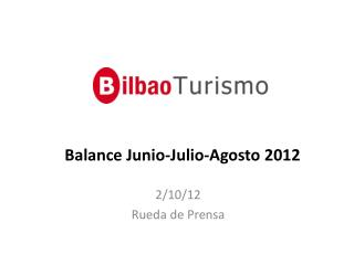Balance Junio-Julio-Agosto 2012